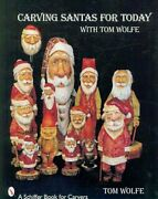 Carving Santas For Today With Tom Wolfe By Tom Wolfe 9780764330827   Brand New
