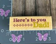 Hampton Arts Rubber Stamp Here's To You Dad Studio G H137