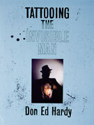 Tattooing The Invisible Man Bodies Of Work, By Donald E. Hardy 1st Ed