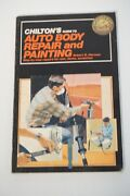 Chiltons Guide To Auto Body Repair And Painting Step By Step Manual