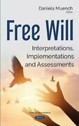 Free Will Interpretations Implementations And Assessments 9781536130720