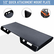 1/2 Quick Attachment Mount Plate Steel For Bobcat Kubota Skidsteer Tractor Os