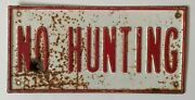 Rare Vtg No Hunting Sign Orig Cabin Man Cave Metal Red On White Posted Unmarked
