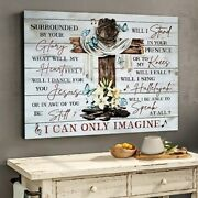 I Can Only Imagine Christ Christian Gift Poster No Frame Canvas