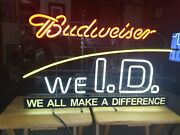 Vtg Rare Neon Budweiser Lighted We Id. We All Make A Difference. Sign Metal.