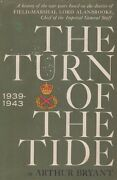 The Turn Of The Tide - Field-marshal Alanbrooke By Bryant Wwii British Army