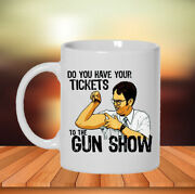 Do You Have Your Tickets To The Gun Show Coffee Mug