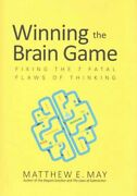 Winning The Brain Game Fixing The 7 Fatal Flaws Of Thinking 9781259642395