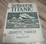 1912 The Wreck Of The Titanic Piano Sheet Music Fair Condition Jeanette Forrest