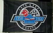 Late Great Chevy 1958 Thru 1964 Chevrolet High Quality Banner 3x5 Ft Flag