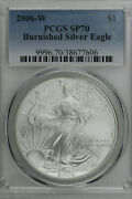 2006 W Burnished Silver American Eagle Pcgs Sp 70