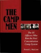 Camp Men The Ss Officers Who Ran The Nazi Concentration Camp S... 9780764306365