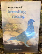 Masters Of Breeding And Racing By Victor Vansalen-book For Racing Homing Pigeons