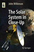 The Solar System In Close-up By John Wilkinson 9783319276274 | Brand New