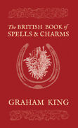 The British Book Of Spells And Charms,occult,witchcraft,metaphysical,magic,voodoo