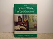 The Flower World Of Williamsburg By Joan Parry Dutton - 1st Ed. 1962 H/c D/j