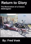 Return To Glory The Restoration Of A Classic Aa/dragster Booknew Cacklefest