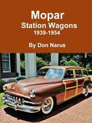 Mopar Station Wagons 1939-1954 Book Woodie And Steel Versions Brand New
