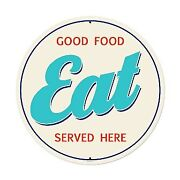 Past Time Signs Rpc356 Good Food Eat Food And Drink Round Metal Sign 28 W X
