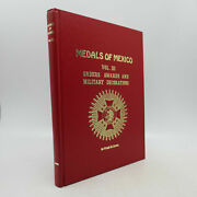 Medals Of Mexico Vol. 3 Orders Andbull Awards And Military Decoration First Editi..