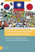 Civil Society And The State In Democratic East Asia Between Ent... 9789463723930