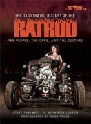 The Illustrated History Of The Rat Rod The People The Cars And The Culturenew