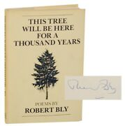 Robert Bly / This Tree Will Be Here For A Thousand Years Signed First 163964