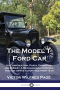 The Model T Ford Car Its Construction Parts Operation And Repair Brand New