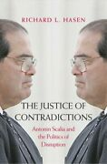 The Justice Of Contradictions Antonin Scalia And The Politics O... 9780300228649