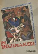 The Noisemakers Estridentismo Vanguardism And Social Action I... 9780520296404