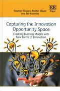 Capturing The Innovation Opportunity Space Creating Business Mo... 9781783475513