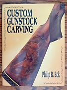 Custom Gunstock Carving By Philip R. Eck 1995, Hardcover First Edition