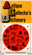 Antique Collector's Dictionary By D. Cowie And K. Henshaw Arc Books | 1969