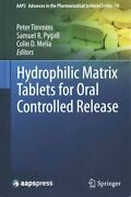 Hydrophilic Matrix Tablets For Oral Controlled Release 9781493915187   Brand New