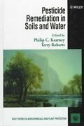 Pesticide Remediation In Soils And Water By Philip C. Kearney 9780471968054