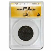 1793 Wreath Cent Fine-12 Details Anacs Corroded - Sku233801