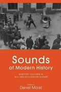 Sounds Of Modern History Auditory Cultures In 19th- And 20th-ce... 9781785333491