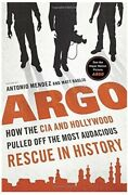 Signed Copy - Argo-cia And Hollywood Pulled Off Most Audacious Rescue In History