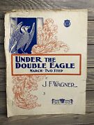 Vintage Sheet Music Under The Double Eagle 1908 Jf Wagner
