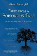 Fruit From A Poisonous Tree By Melvin Stamper Jd 9780595524969 | Brand New