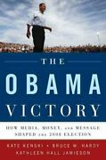 The Obama Victory How Media, Money, And Message Shaped The 2008... 9780195399561