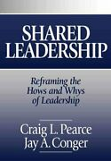 Shared Leadership Reframing The Hows And Whys Of Leadership By Jay A....