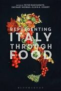 Representing Italy Through Food By Dr Peter Naccarato 9781350085756   Brand New