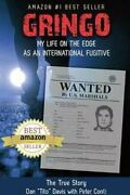 Gringo My Life On The Edge As An International Fugitive By Peter Conti...