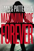 Maximum Ride Forever By James Patterson 9780316207508 | Brand New