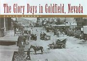 The Glory Days In Goldfield, Nevada 9780874175202 | Brand New | Free Us Shipping