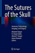 The Sutures Of The Skull Anatomy, Embryology, Imaging, And Surgery 9783030723378