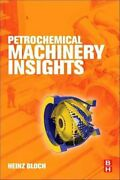 Petrochemical Machinery Insights By Heinz P Bloch 9780128092729   Brand New