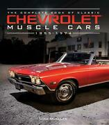 The Complete Book Of Classic Chevrolet Muscle Cars 1955-1974photosnew Hc