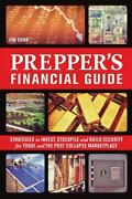 The Prepperand039s Financial Guide Strategies To Invest Stockpile And Build...